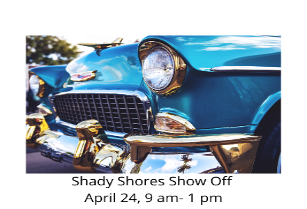 Shady Shores Show Off April 24, 9 am- 1 pm